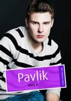 Pavlik (pulp gay) ebook by Alex D.
