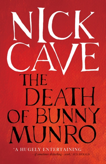 The Death of Bunny Munro ebook by Nick Cave