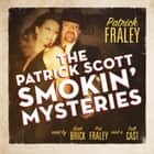The Patrick Scott Smokin' Mysteries audiobook by
