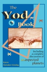 The Yod Book: Including a Complete Discussion of Unaspected Planets ebook by Karen Hamaker-Zondag