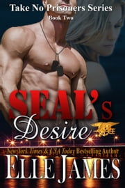 SEAL's Desire - (Military Romance) ebook by Elle James