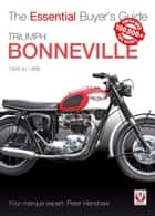 Triumph Bonneville - The Essential Buyer's Guide ebook by Peter Henshaw