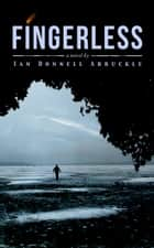 Fingerless ebook by Ian Donnell Arbuckle