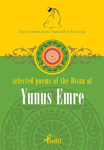 Selected poems of the divan of yunus emre ebook by demet kk selected poems of the divan of yunus emre ebook by demet kk fandeluxe Image collections