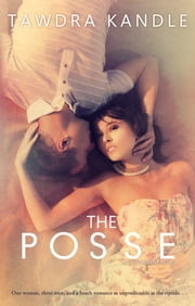 The Posse - Crystal Cove Book One ebook by Tawdra Kandle