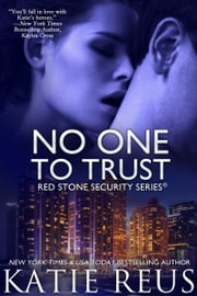 No One to Trust ebook by Katie Reus