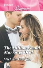 The Million Pound Marriage Deal ebook by Michelle Douglas