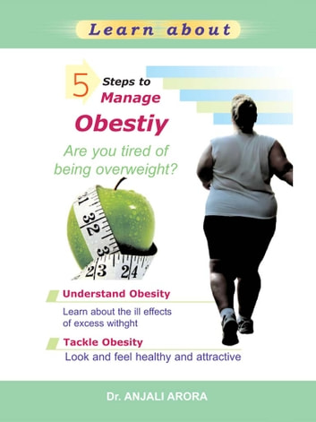 5 Steps to Manage Obesity ebook by Anjali Arora