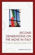 Second Generations on the Move in Italy ebook by Roberta Ricucci