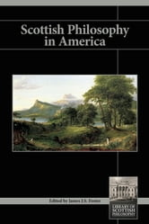 Scottish Philosophy in America - Library of Scottish Philosophy ebook by James J. S. Foster