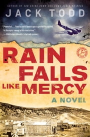 Rain Falls Like Mercy - A Novel ebook by Jack Todd