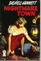 Nightmare Town ebook by Dashiell Hammett