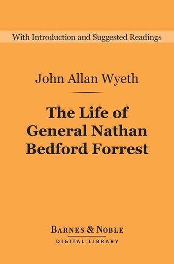 an introduction to the life of nathan bedford forrest