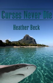 Curses Never Die - The Horror Diaries, #24 ebook by Heather Beck