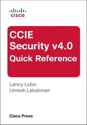 CCIE Security v4.0 Quick Reference ebook by Lancy Lobo,Umesh Lakshman