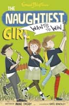 The Naughtiest Girl: Naughtiest Girl Wants To Win - Book 9 ebook by Anne Digby
