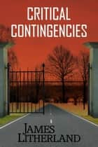Critical Contingencies - Slowpocalypse, #1 ebook by James Litherland
