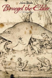Bruegel the Elder: 78 Drawings ebook by Narim Bender