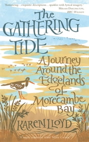 The Gathering Tide - A Journey Around the Edgelands of Morecambe Bay ebook by Karen Lloyd