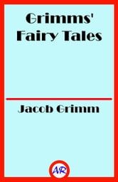 Grimms' Fairy Tales ebook by Jacob Grimm