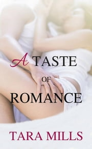A Taste of Romance ebook by Tara Mills
