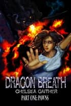 Dragon Breath ebook by Chelsea Gaither