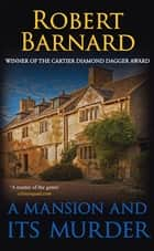 A Mansion and its Murder ebook by Robert Barnard