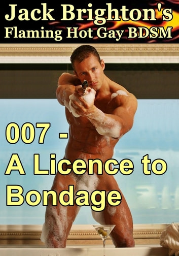 007: A Licence to Bondage ebook by Jack Brighton