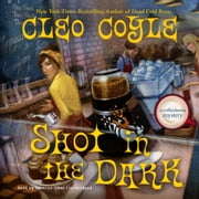 Shot in the Dark audiobook by Cleo Coyle