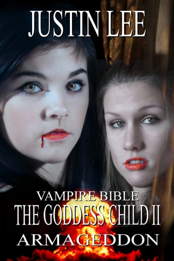 The Goddess Child II [Vampire Bible] ebook by Justin Lee