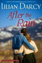 After The Rain ebook by Lilian Darcy