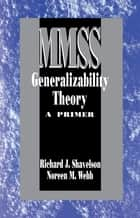 Generalizability Theory ebook by Dr. Richard J. Shavelson,Noreen M. Webb