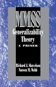 Generalizability Theory - A Primer ebook by Dr. Richard J. Shavelson,Noreen M. Webb
