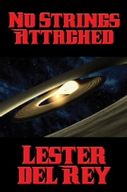 No Strings Attached ebook by Lester del Rey