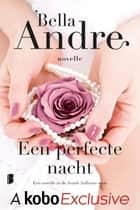 Een perfecte nacht ebook by Bella Andre