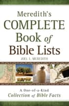 Meredith's Complete Book of Bible Lists - A One-of-a-Kind Collection of Bible Facts ebook by Joel L. Meredith