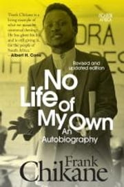 No Life of My Own - An Autobiography ebook by Frank Chikane