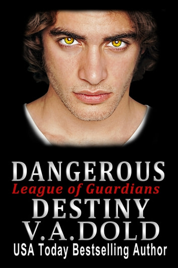Dangerous Destiny - Romance with Bite ebook by V.A. Dold