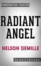 Conversations on Radiant Angel by Nelson DeMille | Conversation Starters ebook by dailyBooks