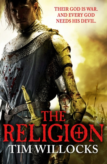 The Religion ebook by Tim Willocks