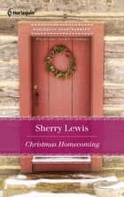 Christmas Homecoming ebook by Sherry Lewis