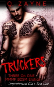 Truckers - Unprotected Gia's First ride ebook by Q. Zayne