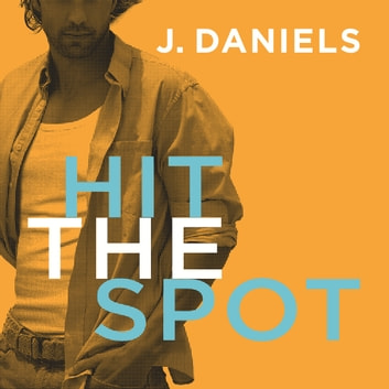 Hit the Spot audiobook by J. Daniels