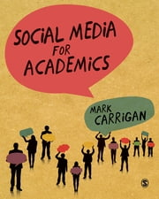 Social Media for Academics ebook by Mark Carrigan