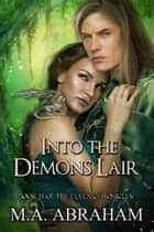 Into the Demons Lair ebook by M.A. Abraham