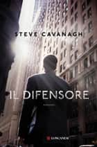 Il difensore ebook by Steve Cavanagh,Guido Calza