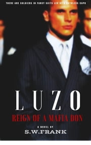 Luzo: Reign of a Mafia Don ebook by S.W. Frank