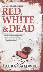 Red, White & Dead ebook by Laura Caldwell