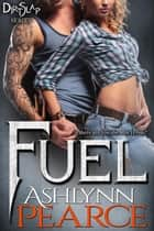 Fuel - DirtSlap Series, #1 ebook by Ashlynn Pearce