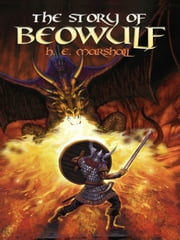 The Story of Beowulf ebook by Henrietta Elizabeth Marshall